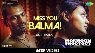 Download Miss You Balma   Nawazuddin Siddiqui   Monsoon Shootout   Vijay Varma   Akriti K  Chinmay   HD Video Video