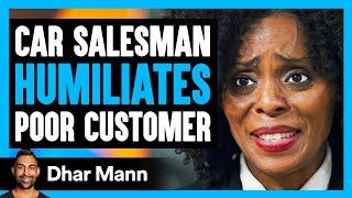 Download Car Salesman Humiliates Poor Man, Then Instantly Regrets His Decision | Dhar Mann Video