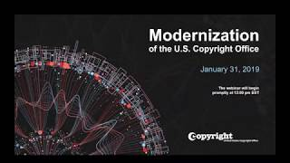 Download Webinar: Copyright Modernization Overview (January 31, 2019) Video