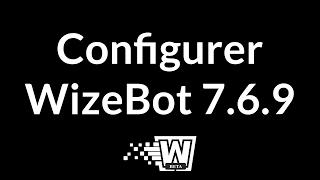 Download [FR] [TUTO] [MAJ] Comment Configuer Wizebot? (7.6.9) Video