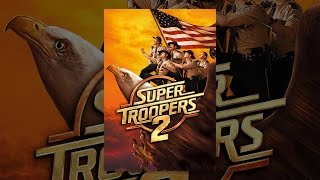 Download Super Troopers 2 Video