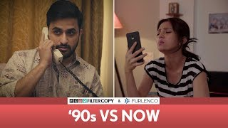 Download FilterCopy | '90s vs Now | Veer Rajwant Singh, Barkha Singh & Deepika Amin Video