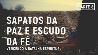 Download Vencendo a Batalha Espiritual: Parte 8 - ″Sapatos da Paz e Escudo da Fé″ Video