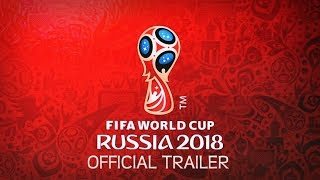 Download Russia World Cup 2018 Official Trailer HD Video