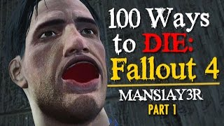 Download 100 Ways to Die in Fallout 4 (Part 1) mans1ay3r ver. Video
