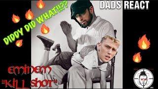 Download DADS REACT | KILLSHOT x EMINEM (MGK DISS) | DIDDY DID WHAT ?? | REACTION & BREAKDOWN Video