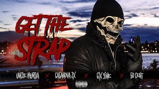 Download Uncle Murda | 50 Cent | 6ix9ine | Casanova - ″Get The Strap″ Video