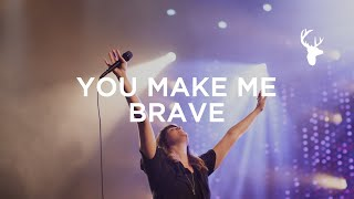 Download You Make Me Brave - Amanda Cook & Bethel Music (Official Live Music Video) Video