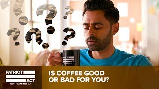 Download Is Coffee Good Or Bad For You? Hasan Investigates | Patriot Act with Hasan Minhaj | Netflix Video
