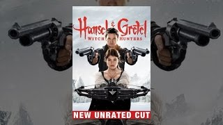 Download Hansel and Gretel: Witch Hunters (Extended) Video