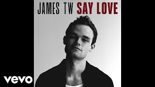 Download James TW - Say Love (Audio) Video