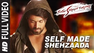 Download Self Made Shehzaada Full Video Song || Santhu Straight Forward Songs || Yash, Radhika Video