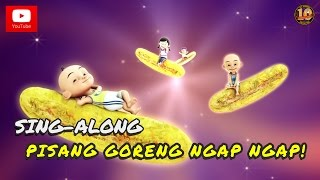 Download Upin & Ipin - Lagu Pisang Goreng Ngap Ngap! [Sing-Along] Video