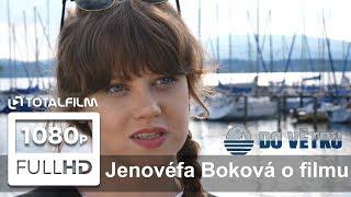 Download Do větru (2018) Jenovéfa Boková o své roli ve filmu Video