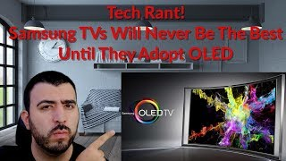 Download Tech Rant Samsung TVs Will Never Be The Best Until They Adopt OLED - YouTube Tech Guy Video