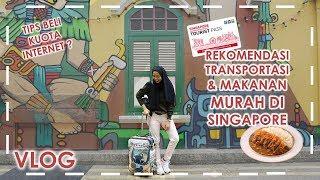 Download Singapore Vlog: Rekomendasi Transportasi & Belanja Makanan Murah + Tips Beli Sim Card Kuota Internet Video