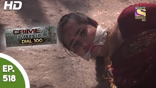 Download Crime Patrol Dial 100 - क्राइम पेट्रोल - Dalsingsarai Murder Case - Ep 518 - 26th June, 2017 Video