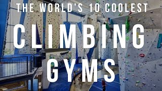 Download The World's 10 Coolest Climbing Gyms | TheCoolist Video