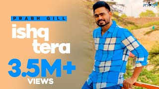 Download Prabh Gill - Ishq Tera | Full Official Audio | Romantic Song 2015 Video