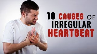 Download 10 Causes of Irregular Heartbeat Video