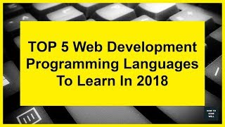 Download Top 5 Web Development Languages To Learn In 2018 Video