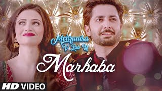 Download Marhaba Video Song | Mehrunisa V Lub U | Danish Taimoor, Sana Javed, Jawed sheik Video