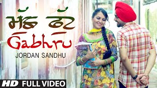 Download ″Jordan Sandhu″ Muchh Phut Gabhru (video) | Bunty Bains | Desi Crew | New Punjabi Song 2015 Video