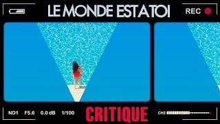 Download LE MONDE EST A TOI CRITIQUE #C'ESTMONAVIS Video