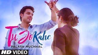 Download Tu Jo Kahe Video Song | Palash Muchhal | Parth Samthaan | Anmol Malik | Yasser Desai | Palak Muchhal Video