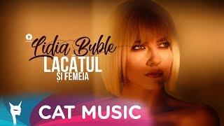 Download Lidia Buble - Lacatul si femeia Video