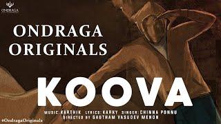 Download Koova - Single   Ondraga Originals   Chinna Ponnu   Madhan Karky   Karthik   Gautham Menon   4K Video