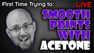 Download Stream - Smoothing Prints with Acetone Video