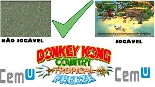 Download RESOLVIDO - Donkey Kong Country Tropical Freeze - Jogo Não Abre? Cemu 1.5.6b Video