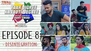 Download Yaar Jigree Kasooti Degree   Episode 8 - Disintegration   Punjabi Web Series 2018   Troll Punjabi Video