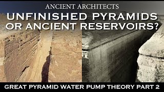 Download Unfinished Egyptian Pyramids or Ancient Reservoirs? | Ancient Architects Video