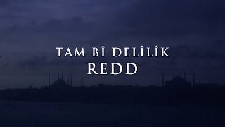 Download Redd - Tam bi delilik Video