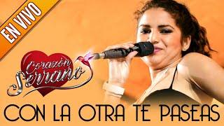 Download Corazón Serrano - Con la Otra te Paseas | En Vivo Video