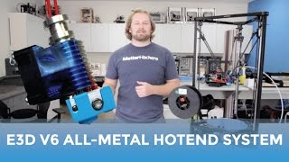 Download E3D V6 All-Metal HotEnd System - Why You Should Be Printing With It Video