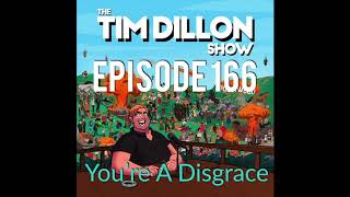 Download #166 - You're A Disgrace | The Tim Dillon Show Video