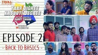 Download Yaar Jigree Kasooti Degree   Episode 2 - Back To Basics   Punjabi Web Series 2018   Troll Punjabi Video