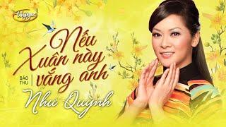 Download Như Quỳnh - Nếu Xuân Này Vắng Anh (Bảo Thu) Video