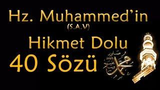Download Hz Muhammed'in Hikmet Dolu 40 Sözü // 40 Hadis Hayatınıza Işık Tutacak Sözler Video
