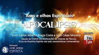 Download Asas e olhos Espirituais - 86º Apocalipse com Carlos Alberto Braga e Julio César Moreira Video