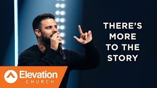 Download There's More To The Story | Pastor Steven Furtick Video