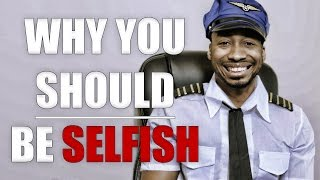 Download WHY YOU SHOULD BE SELFISH Video
