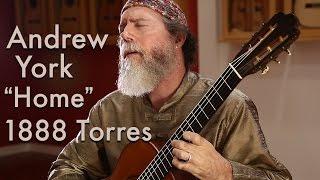 Download Andrew York plays ″Home″ on an 1888 Antonio de Torres (SE 115, ex Emilio Pujol) Video