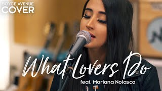 Download What Lovers Do - Maroon 5 (Boyce Avenue ft. Mariana Nolasco acoustic cover) on Spotify & Apple Video