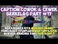 Download Caption Cowok & Cewek (status wa/status foto) - Quotes Remaja Part #17 Video
