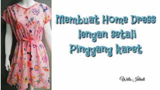 Download MEMBUAT HOME DRESS (daster) LENGAN SETALI, PINGGANG KARET Video