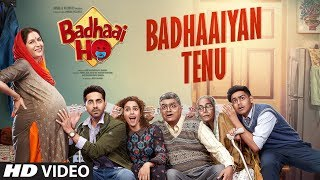 Download Badhaaiyan Tenu Video Song | Badhaai Ho | Ayushmann Khurrana, Sanya Malhotra | Tanishk Bagchi Video